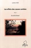 Lamine Cissé - Les effets des causes cachées Tome 1 : Du nid à l'envol.