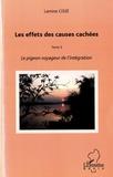 Lamine Cissé - Les effets des causes cachées Tome 2 : Le pigeon voyageur de l'intégration.