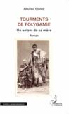 Jean-Claude Shanda Tonme - Tourments de polygamie - Un enfant de sa mère.