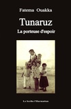 Fatema Ouakka - Tunaruz - La porteuse d'espoir.