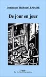 Dominique Thiébaut Lemaire - De jour en jour.