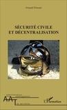 Arnaud Donnet - Sécurité civile et décentralisation.