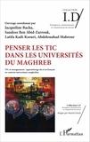 Jacqueline Bacha et Sandoss Ben Abid-Zarrouk - Penser les TIC dans les universités du Maghreb - TIC et enseignement/apprentissage du et en français en contexte universitaire maghrébin.