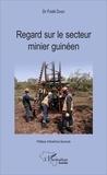 Fodé Diaby - Regard sur le secteur minier guinéen.