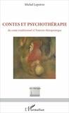 Michel Lepoivre - Contes et psychothérapie - Du conte traditionnel à l'histoire thérapeutique.