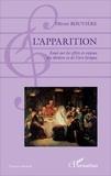 Olivier Rouvière - L'apparition - Esssai sur les effets et enjeux du théâtre et de l'art lyrique.
