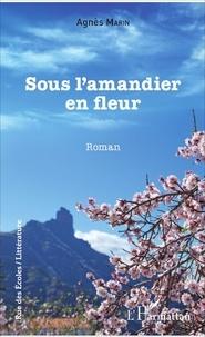 Agnès Marin - Sous l'amandier en fleur.