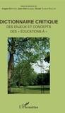 """Angela Barthes et Jean-Marc Langé - Dictionnaire critique des enjeux et concepts des """"éducations à""""."""
