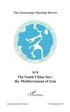 L'Harmattan - The Geostrategic Maritime Review N°9, Fall/Winter 201 : The South China Sea : The Mediterranean of Asia.