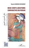 Monireh Kianvach-Kechavarzi - Deux cents locutions comparatives du persan.