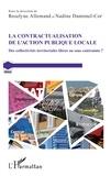 Roselyne Allemand et Nadine Dantonel-Cor - La contractualisation de l'action publique locale - Des collectivités territoriales libres ou sous contrainte ?.