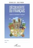 Gérard Lévy et Odile Pinson - Découverte du français - Leçons de FLE pour migrants et débutants.