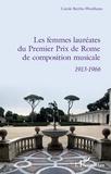 Carole Bertho-Woolliams - Les femmes lauréates du Premier Prix de Rome de composition musicale (1913-1966).