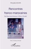 Mustapha Jmahri - Rencontres franco-marocaines - De Raymond Aubrac à Driss Chraïbi.