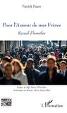 Patrick Faure - Pour l'amour de mes frères - Recueil d'homélies.