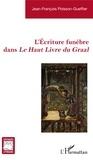 Jean-François Poisson-Gueffier - L'écriture funèbre dans Le Haut Livre du Graal.