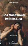 Thomas Clavel - Les vocations infernales.