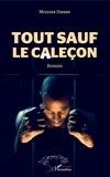 Moussa Dienne - Tout sauf le caleçon.