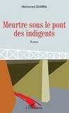 Mohamed Diarra - Meurtre sous le pont des indigents.