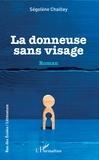 Ségolène Chailley - La donneuse sans visage.