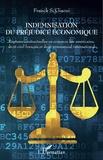 Franck Giaoui - Indemnisation du préjudice économique - Ruptures contractuelles en common law américaine, droit civil français et droit commercial international.