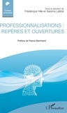 Frédérique Hille et Sabrina Labbé - Professionnalisations : repères et ouvertures.