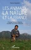 Patrice Raydelet - Les animaux, la nature et la France - Changer nos paradigmes, modifier nos comportements.