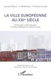 Guy Lale-Gérard et Michel Euvé - La ville européenne au XXIe siècle - En finir avec la ville empirique, la Charte d'Athènes et la fracture sociale.