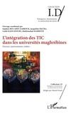 Sandoss Ben Abid-Zarrouk et Jacqueline Bacha - L'intégration des TIC dans les universités maghrébines - Discours, représentations, réalités....