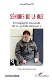 "Lionel Saporiti - Séniors de la rue - Ethnographie du monde de la ""grande exclusion""."
