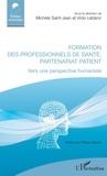 Michèle Saint-Jean et Vicki Leblanc - Formation des professionnels de santé, partenariat patient - Vers une perspective humaniste.