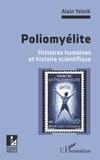 Alain Yelnik - Poliomyélite - Histoires humaines et histoire scientifique.