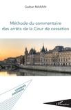 Gaëtan Marain - Méthode du commentaire des arrêts de la Cour de cassation.