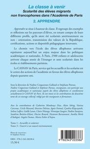 La classe à venir - Scolarité des élèves migrants non francophones dans l'Académie de Paris. Volume 2, Apprendre