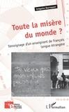 Grégoire Ducroquet - Toute la misère du monde ? - Témoignage d'un enseignant de français langue étrangère.