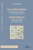 Serge Nicolas - Les synesthésies - Une histoire de leur découverte et des premières études scientifiques au cours du XIXe siècle.