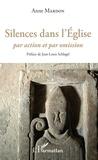 Anne Mardon - Silences dans l'Eglise - Par action et par omission.