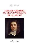 Giovanni Dotoli - L'oeil de Furetière ou de l'Universalité de la langue.