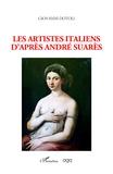 Giovanni Dotoli - Les artistes italiens d'après André Suarès.