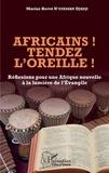 Marius Hervé N'Guessan Djadji - Africains ! Tendez l'oreille ! - Réflexions pour une Afrique nouvelle à la lumière de l'Evangile.