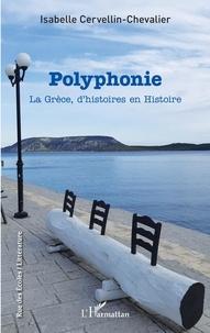 Isabelle Cervellin-Chevalier - Polyphonie - La Grèce, d'histoires en Histoire.