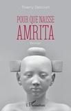 Thierry Delcourt - Pour que naisse Amrita.