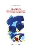 Giovanni Dotoli - Alain Rey - Bibliographie complète et lexique thématique.