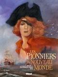 Maryse Charles et Jean-François Charles - Les Pionniers du Nouveau Monde  : L'intégrale Tomes 13 à 16.