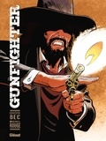 Christophe Bec et Michel Rouge - Gunfighter Tome 1 : .