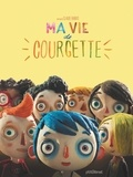 Ma vie de courgette / Scénario de Céline Sciamma   Sciamma, Céline. Auteur. Scénariste