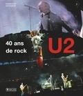 Ernesto Assante - U2, 40 ans de rock - Le récit et les images d'une légende du rock.