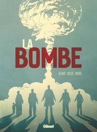 Alcante et Laurent-Frédéric Bollée - La bombe.