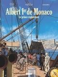 Philippe Thirault et  Sandro - Albert Ier de Monaco - Le prince explorateur.