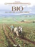 Eric Corbeyran et Fabien Rodhain - Vinifera  : Bio, le vin de la discorde.